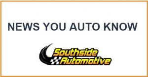 News You Auto Know from Southside Automotive