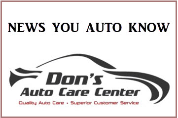 News You Auto Know from Don's Auto Care Center